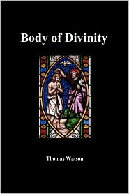 A Body Of Divinity - Thomas Watson