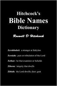 Hitchcock's Bible Names Dictionary - Roswell D. Hitchcock