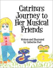 Catrina's Journey To Her Musical Friends - Catherine Pool