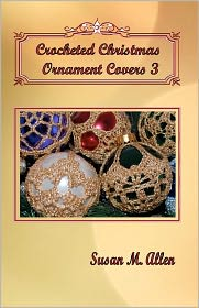 Crocheted Christmas Ornament Covers 3 - Susan M. Allen