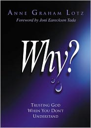 Why?: Trusting God When You Don't Understand