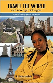 Travel The World And Never Get Sick Again - Dr. Fadairo Afolabi