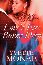Love's Fire Burns Deep - Yvette Monae