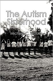 The Autism Sisterhood: A (brief) Manual - Michele C. Brooke