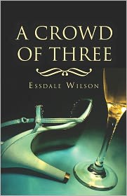 A Crowd Of Three - Essdale Wilson