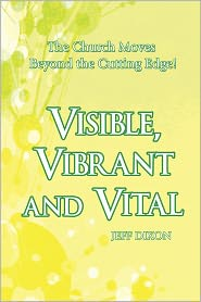 Visible, Vibrant and Vital