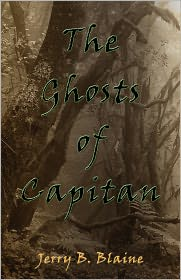 The Ghosts Of Capitan - Jerry B. Blaine
