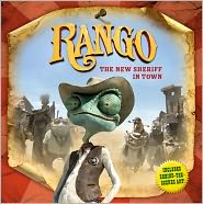 Rango: The New Sheriff in Town (Rango Movie Series) - Annie Auerbach