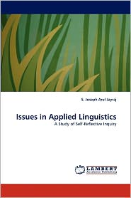 Issues In Applied Linguistics - S. Joseph Arul Jayraj