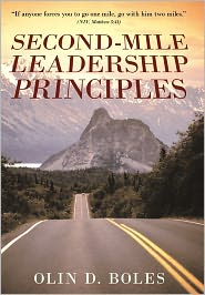 Second-Mile Leadership Principles - Olin D. Boles