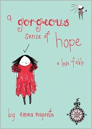 Gorgeous Sense of Hope: A Love Fable - Emma Magenta