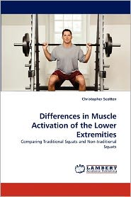 Differences In Muscle Activation Of The Lower Extremities - Christopher Scotten