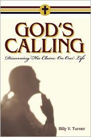 God's Callingl Discerning His Claim on Our Life
