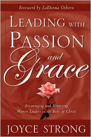 Leading With Passion And Grace - Joyce Strong