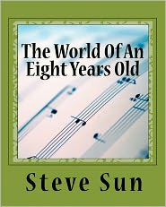The World of an Eight Years Old - Steve Sun