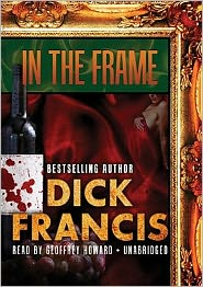 In the Frame - Dick Francis, Read by Geoffrey Howard