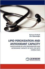 Lipid Peroxidation And Antioxidant Capacity - Kamuran Kurbanl, Dris Mehmeto Lu