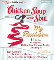 Chicken Soup for the Soul: My Resolution - 31 Stories of Support, Making Your Dream a Reality and Liking It