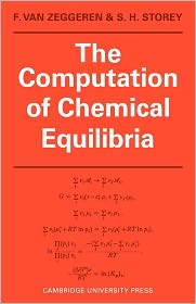 The Computation of Chemical Equilibria - F. van Zeggeren, S. H. Storey
