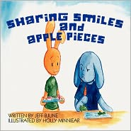 Sharing Smiles And Apple Pieces - Jeff Bjune, Holly Minniear (Illustrator)