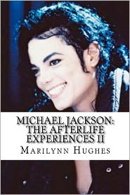 Michael Jackson: the Afterlife Experiences II: Michael Jackson's American Dream to Heal the World - Marilynn Hughes
