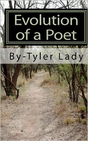 Evolution of a Poet - Tyler Lady