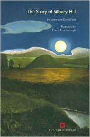 Silbury Hill: Green Pyramid of the Plains - David Field, Jim Leary, Foreword by Sir David Attenborough