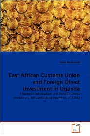 East African Customs Union And Foreign Direct Investment In Uganda - Loice Natukunda