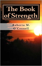 The Book Of Strength - Roberta M. O'Connell