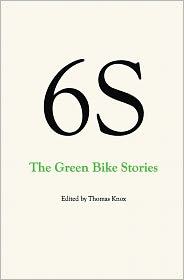 6s, the Green Bike Stories - Thomas Knox