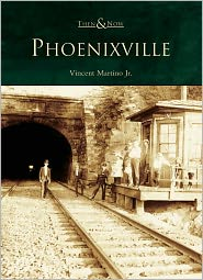Phoenixville, Pennsylvania (Then and Now Series)
