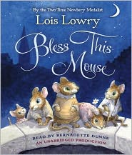 Bless This Mouse - Lois Lowry, Read by Bernadette Dunne