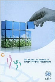 Health and Environment in Europe: Progress Assessment - WHO Regional Office for Europe