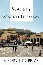 Society In A Market Economy - George Kopelas