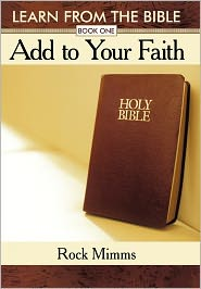 Learn From The Bible, Book One: Add to Your Faith - Rock Mimms