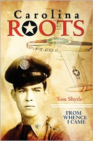 Carolina Roots: From Whence I Came - Thomas Shytle