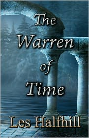 The Warren of Time - Les Halfhill