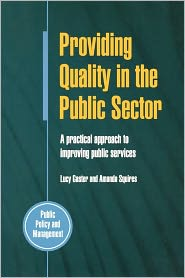 Providing Quality in the Public Sector: A Practical Approach to Improving Public Services - Lucy Gaster, Amanda Squires