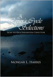 A Lover's Cycle And Selections From The Dick Darlington Collection - Mongar L. Harris