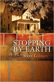 Stopping by Earth - Scott Gibson