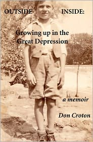 Outside/Inside: Growing up in the Great Depression: A Memoir - Don Croton