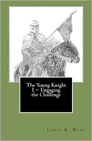 The Young Knight I ~ Engaging the Challenge - Lydia Ware