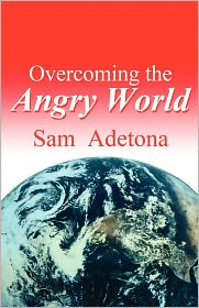 Overcoming the Angry World