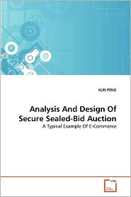 Analysis And Design Of Secure Sealed-Bid Auction - Kun Peng