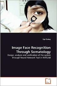 Image Face Recognition Through Somatology - Sipi Dubey
