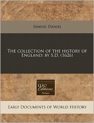 The Collection Of The History Of England - Samuel Daniel