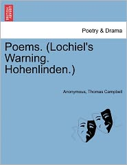 Poems. (Lochiel's Warning. Hohenlinden.) - Anonymous, Thomas Campbell
