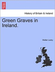 Green Graves In Ireland. - Walter Lecky