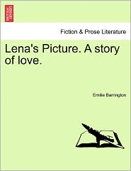 Lena's Picture. A Story Of Love. - Emilie Barrington