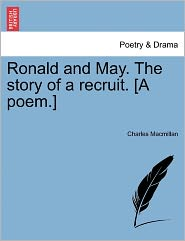 Ronald And May. The Story Of A Recruit. [A Poem.] - Charles Macmillan